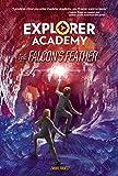 Explorer Academy: The Falcon's Feather (Book 2) (Explorer Academy, 2)