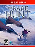 The Bare Hunt: A LitRPG/GameLit Novel (The Good Guys Book 7)