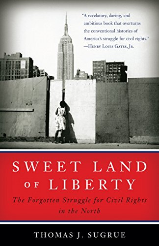 Sweet Land of Liberty: The Forgotten Struggle for Civil...