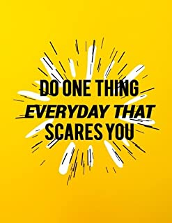 Do One Thing Everyday That Scares You: Mid 2018-2019 Planner | 150-Page Motivational Monthly Weekly Daily Planner | 8.5 X 11 Inch Organizer With Notes + Yearly Overview
