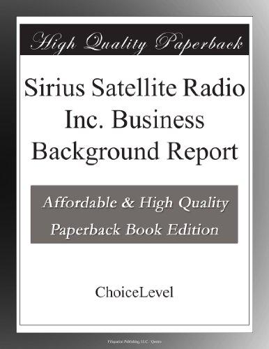 Sirius Satellite Radio Inc. Business Background Report