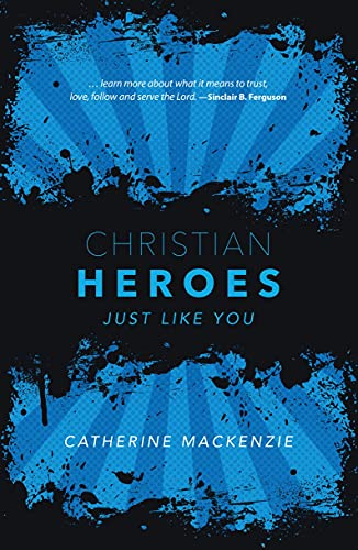 Christian Heroes: Just Like You (Biography)