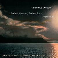 セアン・ニルス・アイクベア:天の前に、地の前に ~交響曲 第1番&第2番(Before Heaven, Before Earth - Symphonies 1 and 2)