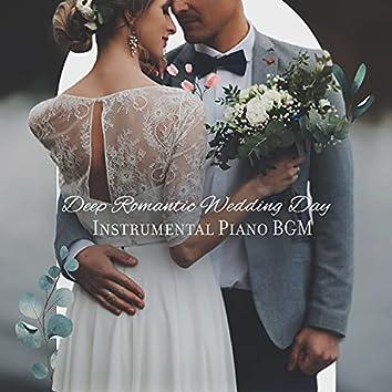 Deep Romantic Wedding Day: Instrumental Piano BGM