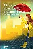 Mi Viaje en Amarillo: endometriosis: 8 (Libros solidarios)
