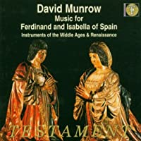 Music For Ferdinand And Isabella Of Spain (Munrow) by Various Composers (2004-02-01)