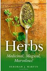 Herbs: Medicinal, Magical, Marvelous! Paperback