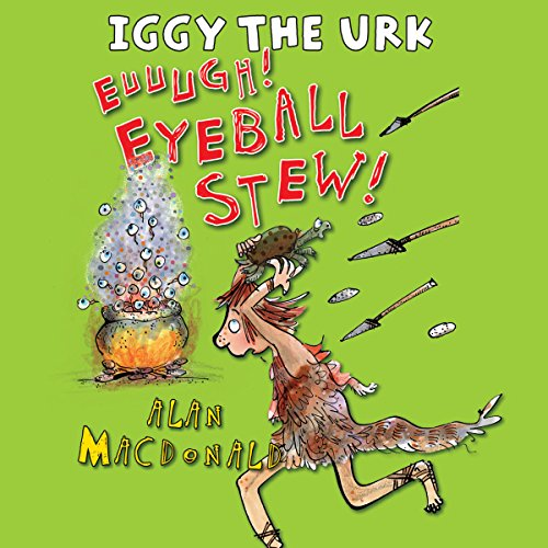 Iggy the Urk: Euuugh! Eyeball Stew!  Audiolibri
