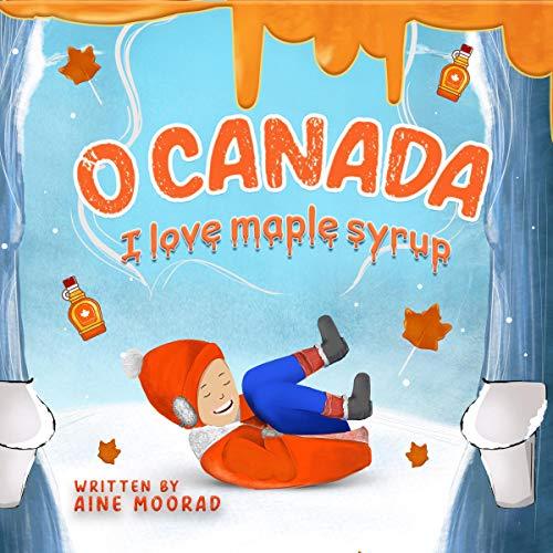 O Canada, I Love Maple Syrup! Titelbild