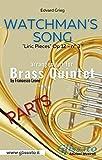 "Watchman's Song - Brass Quintet (parts): ""Liric Pieces"" Op 12 - n° 3"
