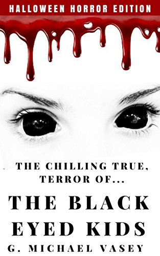 The Chilling, True Terror of the Black-Eyed Kids: A Monster Compilation - Second Edition (English Edition)