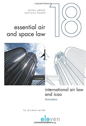 Compare Textbook Prices for International Air Law and ICAO: Third Edition Essential Air and Space Law 3 Edition ISBN 9789462366190 by Milde, Michael