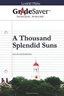 GradeSaver (TM) Lesson Plans: A Thousand Splendid Suns