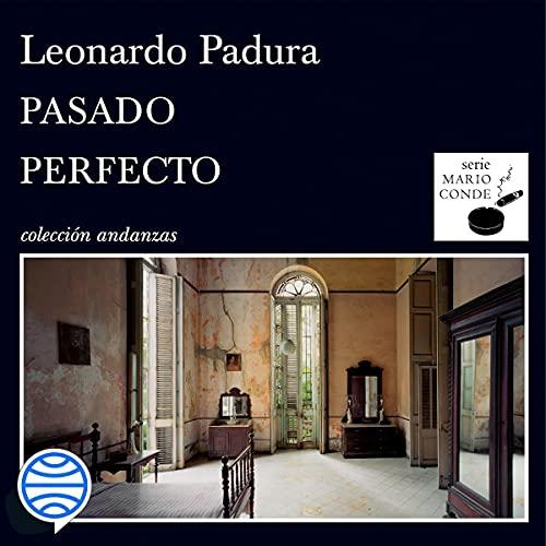 Pasado perfecto Audiobook By Leonardo Padura cover art