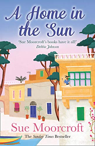 A Home in the Sun by [Sue Moorcroft]