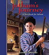 Jotham's Journey: A Storybook for Advent (Storybooks for Advent)