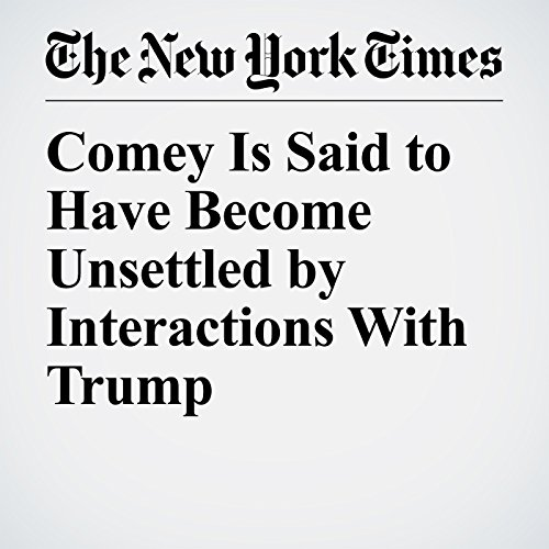 Comey Is Said to Have Become Unsettled by Interactions With Trump copertina