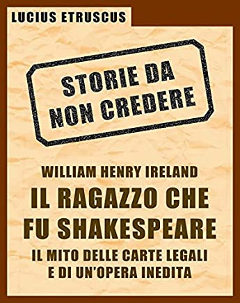 Ireland, il ragazzo che fu Shakespeare (Storie da non credere 4)