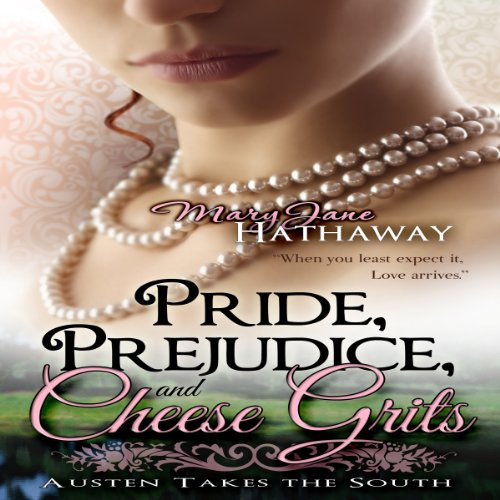 Pride, Prejudice, and Cheese Grits     Austen Takes the South, Book 1              By:                                                                                                                                 Mary Jane Hathaway                               Narrated by:                                                                                                                                 Gayle Ambrielle Loflin                      Length: 9 hrs and 17 mins     44 ratings     Overall 4.2