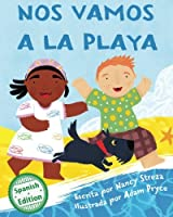 Nos vamos a la playa/ We're Going to the Beach (Xist Kids Spanish Books)