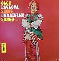 Vol. 2-Olga Pavlova Sings Ukrainian Songs