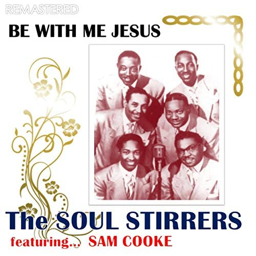 The Soul Stirrers feat. Sam Cooke