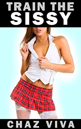 Train the Sissy (Feminization School Book 1) (English Edition)