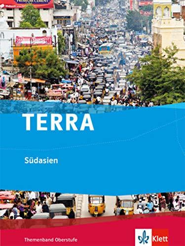 TERRA Südasien. Ausgabe ab 2017: Themenband Klasse 10-13