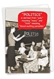 Meaning Of Politics: Humorous Birthday Card, with Envelope. C6343BDG