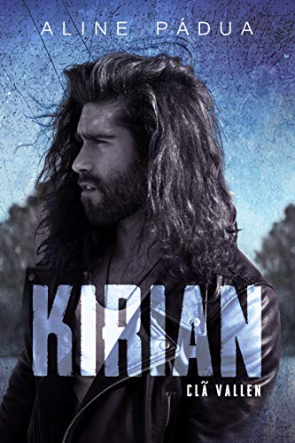 KIRIAN (Clã Vallen Livro 1)