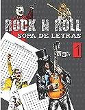 ROCK N ROLL - SOPA DE LETRAS: Sopa de letras para aficionados a la música rock, hard rock y metal - para adultos