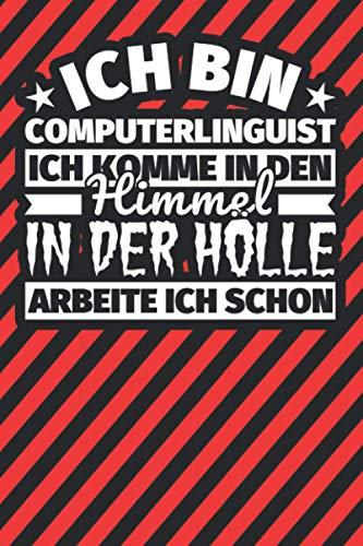 Notitzbuch liniert: Ich bin Computerlinguist - Ich komme in den Himmel. In der Hölle arbeite ich schon