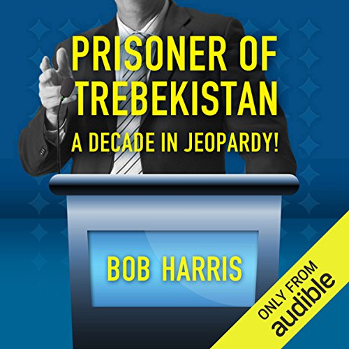Prisoner of Trebekistan: A Decade in Jeopardy! cover art