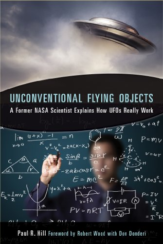 Unconventional Flying Objects: A Former NASA Scientist Explains How Ufos Really Work: A Scientific Analysis