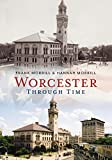 Worcester Through Time (America Through Time)