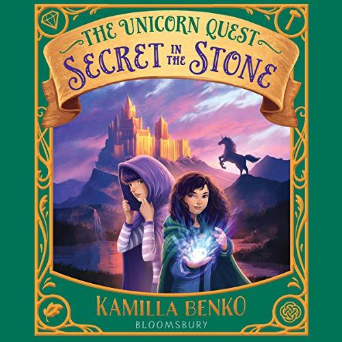 Secret in the Stone: The Unicorn Quest, Book 2