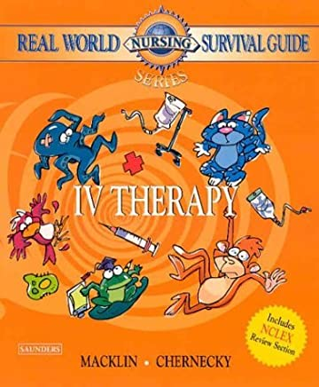 Real World Nursing Survival Guide: IV Therapy, 1e (Saunders Nursing Survival Guide) by Denise Macklin RNC BSN CRNI (2003-10-02)
