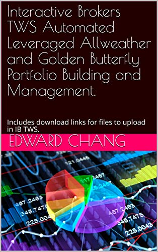 Interactive Brokers TWS Automated Leveraged Allweather and Golden Butterfly Portfolio...
