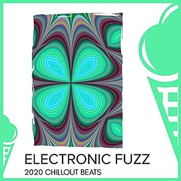 Electronic Fuzz - 2020 Chillout Beats