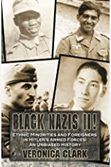 Black Nazis II!: Ethnic Minorities and Foreigners in Hitler's Armed Forces: The Unbiased History by Veronica Clark (2010-09-14) Paperback