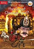 What Was the Great Chicago Fire? (What Was?)