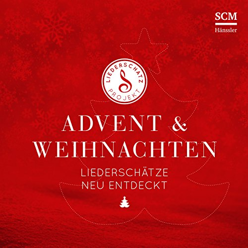 Advent & Weihnachten - Liederschätze neu entdeckt