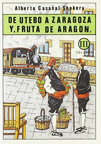 De Utebo a Zaragoza, y Fruta de Aragón (Obras completas)