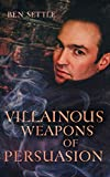 Villainous Weapons of Persuasion: 3 (Success Villains)