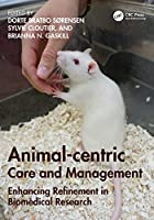 Animal-centric Care and Management: Enhancing Refinement in Biomedical Research