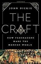 The Craft: How the Freemasons Made the Modern World PDF