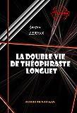 La double vie de Théophraste Longuet - Édition intégrale - Format Kindle - 1,99 €