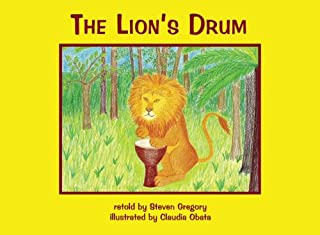 The Lion's Drum - a retelling of an African folk tale