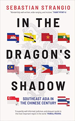 Compare Textbook Prices for In the Dragon's Shadow: Southeast Asia in the Chinese Century  ISBN 9780300234039 by Strangio, Sebastian