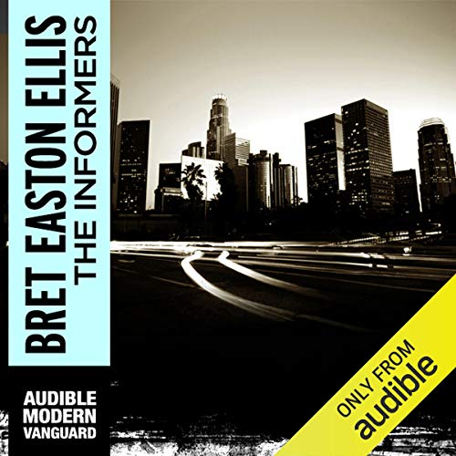 The Informers Audiobook By Bret Easton Ellis cover art